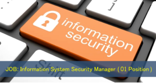 Job: Manager of Information System Security (01 Post)